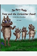 The Merry Munks: Tony and the Unfamiliar Food!: A Little Merry Munks Book Hardcover