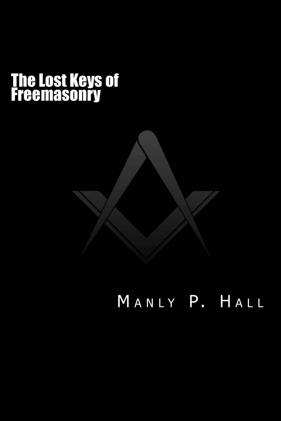 Download The Lost Keys of Freemasonry: or  The Secret of Hiram Abiff ebook