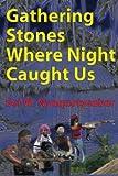 Gathering Stones Where Night Caught Us, Sei W. Nyaquoiyeabar, 0977090485