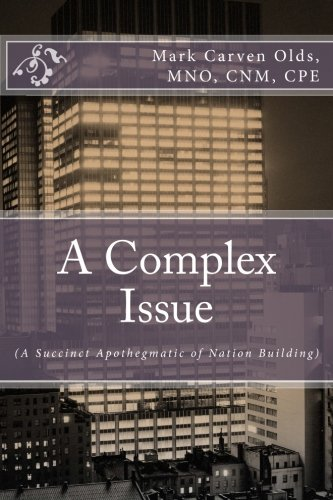 A Complex Issue: (A Succinct Apothegmatic of Nation Building) pdf