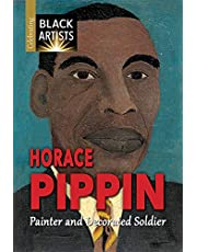 Horace Pippin: Painter and Decorated Soldier (Celebrating Black Artists)