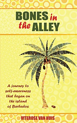 Bones in the Alley: A journey to self- awareness that began on the island of Barbados