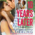 10 Years Later: A Second Chance Romance Audiobook by J. Sterling Narrated by Erin Mallon, Jason Clarke
