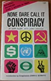 None Dare Call It Conspiracy, Gary Allen, 0944379532