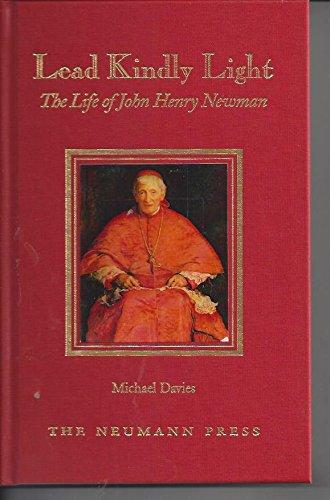 Lead Kindly Light: The Life of John Henry Newman