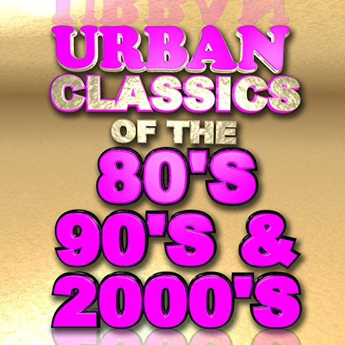Urban Classics of the 80's 90's ...