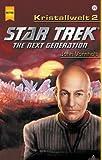Star Trek, The Next Generation, Die Kristallwelt
