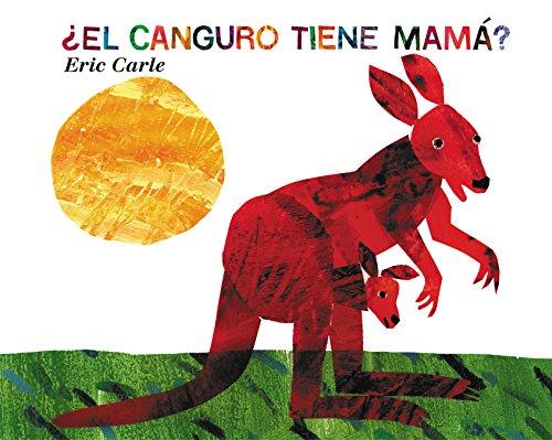 ¿El Canguro Tiene Mama? (Does a Kangaroo Have a Mother Too?, Spanish Language Edition) [Eric Carle] (Tapa Dura)