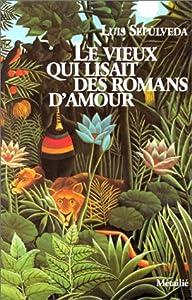 vignette de 'Le Vieux qui lisait des romans d'amour (Luis Sepulveda)'