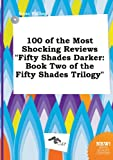 download ebook 100 of the most shocking reviews fifty shades darker: book two of the fifty shades trilogy pdf epub