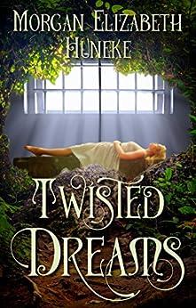 Twisted Dreams by [Huneke, Morgan Elizabeth]