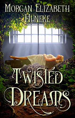 Twisted Dreams by [Huneke, Morgan Elizabeth]