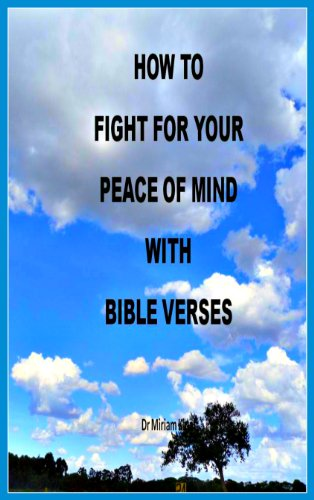How to Fight for Peace of Mind with Bible Verses (Christian Spiritual  Warfare Book 15)