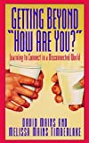 "Getting Beyond ""How Are You?"", David R. Mains and Melissa M. Timberlake, 1564760359"