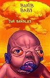 Bomb Baby, Tom Bradley, 1926617045