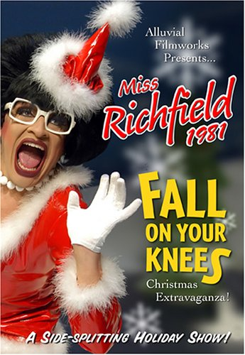 Misss Richfield 1981: Fall on Your Knees Christmas Extravaganza (2005) by Alluvial Filmworks