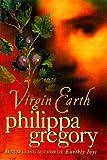 Virgin Earth, Philippa Gregory, 0312206178