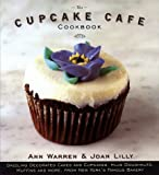 The Cupcake Cafe Cookbook, Ann Warren and Joan Lilly, 0385483392