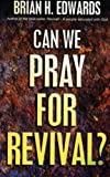 Can We Pray for Revival?, B. H. Edwards, 0852344651