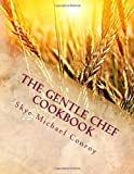 The Gentle Chef Cookbook, Skye Conroy, 1479399892