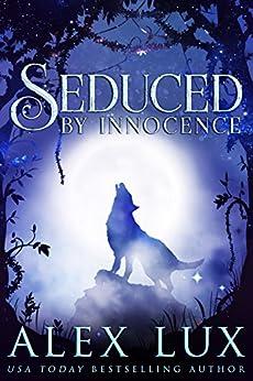 Seduced by Innocence (The Seduced Saga Book 1) by [Lux, Alex]