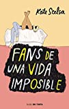 Fans de una vida imposible / Fans of the Impossible Life (Spanish Edition)
