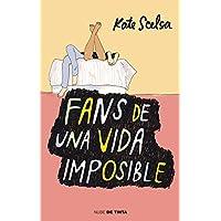 Fans de una vida imposible / Fans of the Impossible Life...