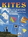 Kites for Everyone: How to Make and Fly Them