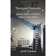 Tiempos Funestos y otros diez relatos entre tinieblas (Spanish Edition) Apr 7, 2017