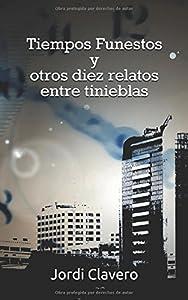 Tiempos Funestos y otros diez relatos entre tinieblas (Spanish Edition)