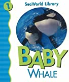 img - for Baby Whale (Seaworld Library) book / textbook / text book