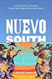 "Perla Guerrero, ""Nuevo South: Asians, Latinas/os, and the Remaking of Place"" (U Texas Press, 2017)"