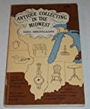 Antique Collecting in the Midwest, Sara Simonsgaard, 0914090216