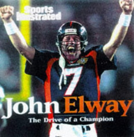 John Elway: The Drive of a Champion
