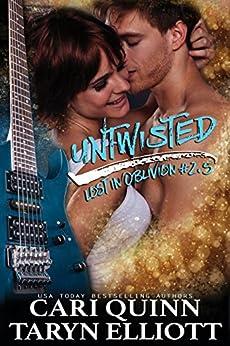 Untwisted (Rockstar Romance) (Lost in Oblivion, 2.5) by [Quinn, Cari, Elliott, Taryn]