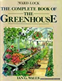img - for The Complete Book of the Greenhouse book / textbook / text book