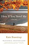Here If You Need Me, Kate Braestrup, 0316066311