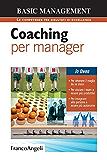 Coaching per manager. Per ottenere il meglio da se stessi. Per aiutare i team a essere più produttivi. Per insegnare alle persone a essere più autonome: ... insegnare alle persone a essere più autonome