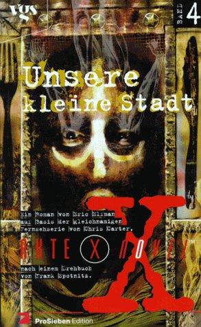 Akte X Novels, Die unheimlichen Fälle des FBI, Bd.4, Unsere kleine Stadt