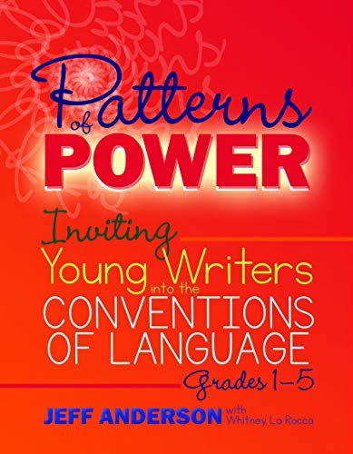 Pdf Teaching Patterns of Power: Inviting Young Writers into the Conventions of Language, Grades 1-5