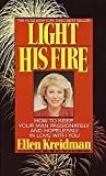 Light His Fire: How to Keep Your Man Passionately and Hopelessly in Love With You