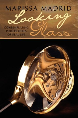 Looking Glass: Contemplating Philosophies of Real Life ePub fb2 ebook