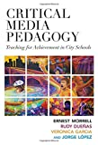 Critical Media Pedagogy: Teaching for Achievement in City Schools (Language and Literacy Series) (Language & Literacy)