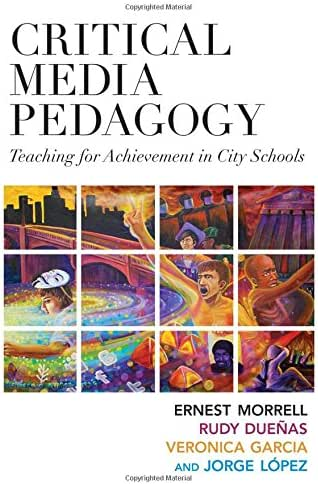 Critical Media Pedagogy: Teaching for Achievement in City Schools (Language and Literacy Series)