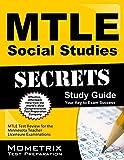 Mtle Social Studies Secrets Study Guide : MTLE Test Review for the Minnesota Teacher Licensure Examinations, MTLE Exam Secrets Test Prep Team, 1630945668
