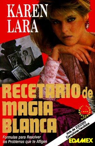 Recetario De Magia Blanca/White Magic Potion Book