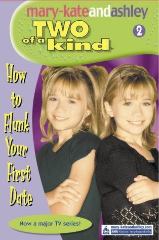 HOW TO FLUNK YOUR FIRST DATE (TWO OF A KIND DIARIES)