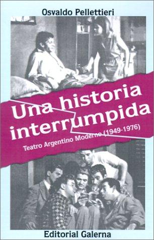 Descargar Libro Historia Interrumpida: Teatro Argentino Moderno Osvaldo Pellettieri