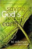 Saving God's Green Earth, Tri Robinson, 0974882585