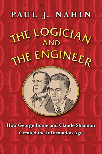 The Logician and the Engineer: How George Boole and Claude Shannon Created the Information Age cover